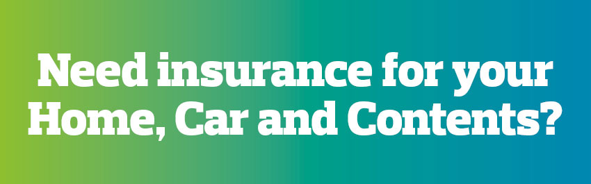 Need insurance for your Home, Car and Contents?